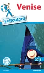 Guide du Routard Venise 2018 ebook by Collectif