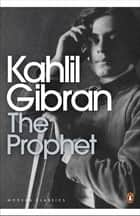 The Prophet ebook by Khalil Gibran, Robin Waterfield