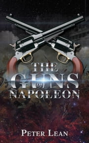 The Guns of Napoleon ebook by Peter Lean