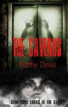The Caverns ebook by kathy dinisi