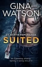 Suited (St. Martin Family Saga #4) - St. Martin Family Saga ebook by Gina Watson