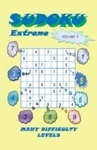 Sudoku Extreme, Volume 3 ebook by YobiTech Consulting