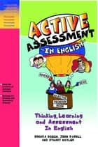 Active Assessment in English - Thinking Learning and Assessment In English ebook by Brenda Keogh, John Dabell, Stuart Naylor