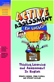 Active Assessment in English - Thinking Learning and Assessment In English ebook by Brenda Keogh,John Dabell,Stuart Naylor