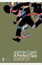 A Perfect Spy ebook by John le Carré
