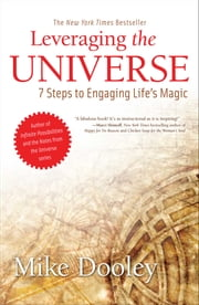 Leveraging the Universe - 7 Steps to Engaging Life's Magic ebook by Mike Dooley