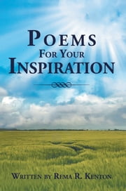 Poems For Your Inspiration ebook by Rema R. Kenton