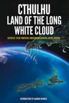 Cthulhu: Land of the Long White Cloud ebook by Steve Proposch, Christopher Sequiera, Bryce Stevens,...