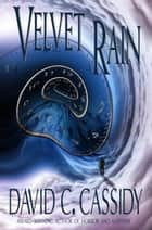 Velvet Rain ebook by David C. Cassidy