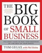 The Big Book of Small Business ebook by Tom Gegax,Phil Bolsta