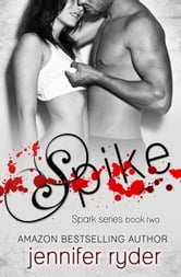 Spike (Spark Series #2) ebook by Jennifer Ryder