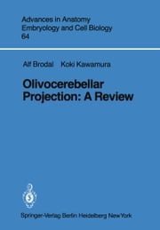 Olivocerebellar Projection - A Review ebook by A. Brodal,K. Kawamura