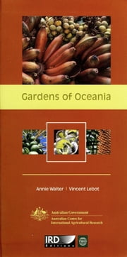 Gardens of Oceania ebook by Annie Walter,Vincent Lebot