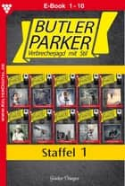 Butler Parker Staffel 1 - Kriminalroman - E-Book 1-10 ebook by Günter Dönges