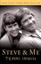 Steve & Me ebook by Terri Irwin