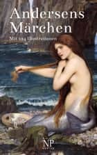Andersens Märchen - Mit 124 Illustrationen eBook by Hans Christian Andersen, Julius Reuscher, John William Waterhouse,...