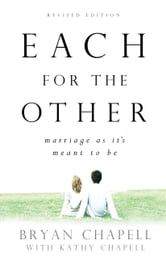 Each for the Other - Marriage as It's Meant to Be ebook by Bryan Chapell,Kathy Chapell