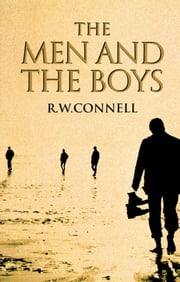 The Men and the Boys ebook by Raewyn W. Connell