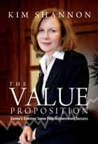 The Value Proposition: Sionna's Common Sense Path to Investment Success ebook by Kim Shannon