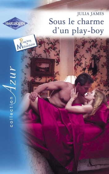Sous le charme d'un play-boy (Harlequin Azur) ebook by Julia James