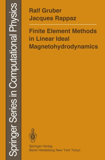 Finite Element Methods in Linear Ideal Magnetohydrodynamics ebook by Ralf Gruber,Jacques Rappaz