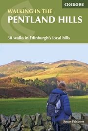 Walking in the Pentland Hills - 30 walks in Edinburgh's local hills ebook by Susan Falconer