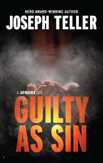Guilty As Sin (A Jaywalker Case, Book 5) ebook by Joseph Teller