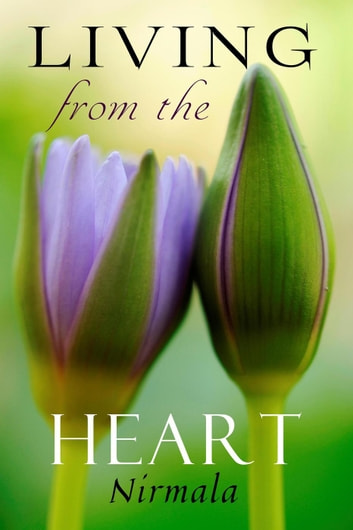 Living from the Heart ebook by Nirmala