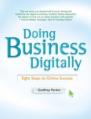 Doing Business Digitally - Eight Steps to Online Success ebook by Godfrey Parkin