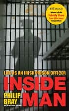 Inside Man - Life As An Irish Prison Officer ebook by Philip Bray