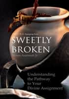 SWEETLY BROKEN ebook by Moses Asamoah Jr.