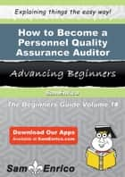 How to Become a Personnel Quality Assurance Auditor ebook by Althea Suarez
