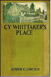 Cy Whittaker's Place ebook by Joseph Crosby Lincoln
