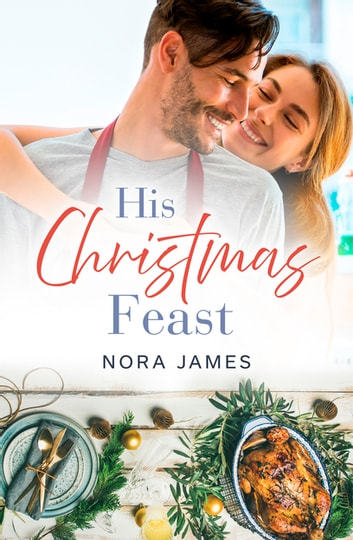 His Christmas Feast (Rainbow Cove Christmas, #1) ebook by Nora James