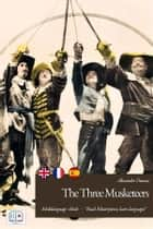 The Three Musketeers (English + French + Spanish + Italian Interactive Version) - Babylonia Project: read masterpieces, learn languages ebook by Alexandre Dumas, Yamada Tadayoshi