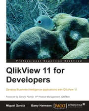 QlikView 11 for Developers ebook by Miguel García, Barry Harmsen