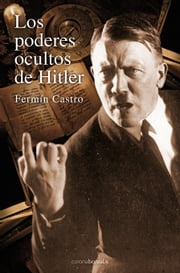 Los poderes ocultos de Hitler ebook by Kobo.Web.Store.Products.Fields.ContributorFieldViewModel