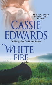 White Fire ebook by Cassie Edwards