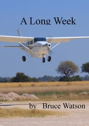 A Long Week ebook by Bruce Watson