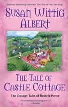 「The Tale of Castle Cottage」(Susan Wittig Albert著)