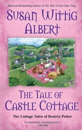 The Tale of Castle Cottage ebook by Susan Wittig Albert