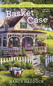 Basket Case - A Silver Six Crafting Mystery ebook by Nancy Haddock