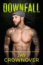 Downfall ebook by Jay Crownover