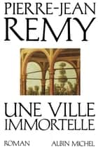 Une ville immortelle ebook by Pierre-Jean Remy