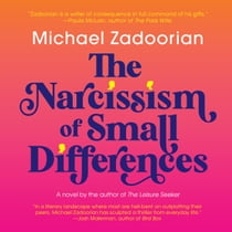The Narcissism of Small Differences audiobook by Michael Zadoorian, Patrick Lawlor