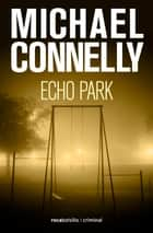 Echo Park ebook by Michael Connelly,Javier Guerrero