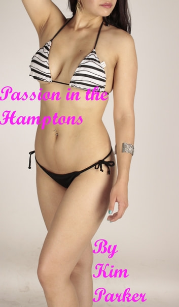 Passion in the Hamptons ebook by Kim Parker