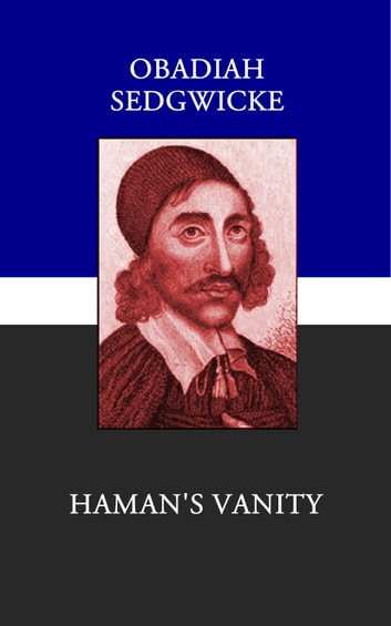 Hamans vanity ebook by obadiah sedgwick 1230001932584 rakuten hamans vanity a sermon displaying the birthlesse issues of church destroying adversaries ebook by fandeluxe PDF