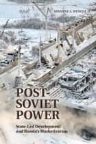 Post-Soviet Power ebook by Susanne A. Wengle