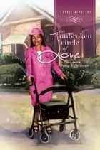 An Unbroken Circle of Love - Pastor Angie Series ebook by Churnet Winborne